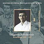 Grigoris Bithikotsis Grigoris Bithikotsis, Vol.1: Singers Of Greek Popular Song In 78 RPM