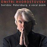 Dmitri Hvorostovsky Petersburg: A Vocal Poem