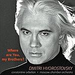 Dmitri Hvorostovsky Where Are You, My Brothers?