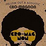 Cromagnon Mellow Out & Acoustic