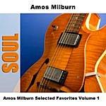 Amos Milburn Amos Milburn Selected Favorites Volume 1