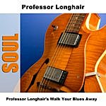 Professor Longhair Professor Longhair's Walk Your Blues Away