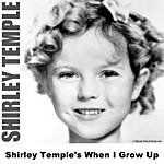 Shirley Temple Shirley Temple's When I Grow Up
