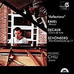 Frederic Chiu Ravel: Miroirs/Decaux: Clairs De Lune/Schönberg: Drei Klavierstücke