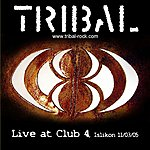 Tribal Live at Club 4 (The Official Bootleg)