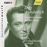 Fritz Wunderlich Fritz Wunderlich: Sacred Songs - Historical Recording 1956-1958
