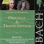 Robert Hill Johann Sebastian Bach: Original & Transcription
