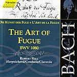 Robert Hill Johann Sebastian Bach: The Art of Fugue, BWV 1080