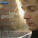Bernd Glemser Rachmaninov: Corelli Variations, Piano Sonata No. 2, Morceaux de Fantaisie