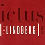 Ictus Magnus Lindberg: Related Rocks, Clarinet Quintet