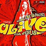 Carlene Davis Alive for Jesus