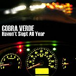 Cobra Verde Haven't Slept All Year