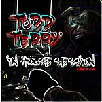 Todd Terry In House Sessions Part I