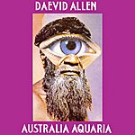 Daevid Allen Australia Aquaria