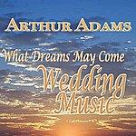 Arthur Adams What Dreams May Come, Wedding Music