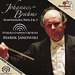 Pittsburgh Symphony Orchestra BRAHMS: Symohonies Nos. 2 and 3 (Janowski)