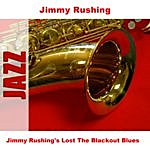 Jimmy Rushing Jimmy Rushing's Lost The Blackout Blues