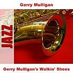 Gerry Mulligan Gerry Mulligan's Walkin' Shoes