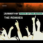 Pulsedriver Youth Of The Nation (The Remixes)