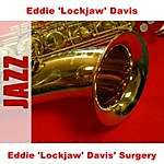 "Eddie 'Lockjaw' Davis Eddie ""Lockjaw"" Davis' Surgery"
