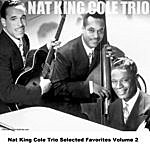 Nat King Cole Trio Nat King Cole Trio Selected Favorites Volume 2