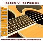 Sons Of The Pioneers The Sons Of The Pioneers Selected Favorites Volume 2