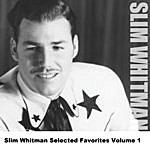Slim Whitman Slim Whitman Selected Favorites Volume 1