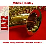 Mildred Bailey Mildred Bailey Selected Favorites Volume 3