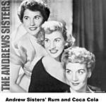 The Andrews Sisters Andrew Sisters' Rum and Coca Cola