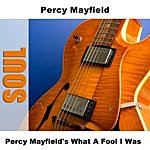 Percy Mayfield Percy Mayfield's What A Fool I Was