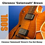 Clarence 'Gatemouth' Brown Clarence 'Gatemouth' Brown's You Got Money