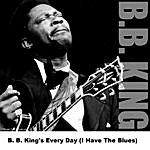 B.B. King B. B. King's Every Day (I Have The Blues)