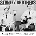 The Stanley Brothers Stanley Brothers' The Jealous Lover