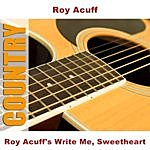 Roy Acuff Roy Acuff's Write Me, Sweetheart