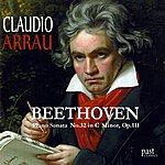 Claudio Arrau Beethoven: Piano Sonata No. 32 in C minor, Op. 111