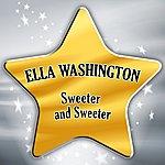 Ella Washington Sweeter and Sweeter