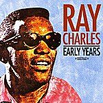 Ray Charles Early Years (Digitally Remastered)