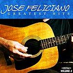 José Feliciano Greatest Hits Vol. 2 (Digitally Remastered)
