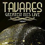 Tavares Greatest Hits - Live (Digitally Remastered)