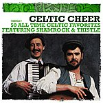 Thistle Celtic Cheer - 50 All Time Celtic Favorites (Digitally Remastered)