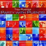 Tito Puente Party With Puente!