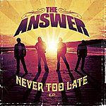 The Answer Never Too Late EP