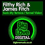 Filthy Rich Suck My Terrace/Tunnel Vision
