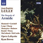 Ryan Brown Lully: The Tragedy Of Armide (Opera In Five Acts)