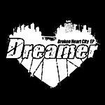 Dreamer Broken Heart City EP