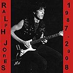 Ralph Jones Ralph Jones, 1987-2008