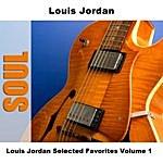 Louis Jordan Louis Jordan Selected Favorites Volume 1