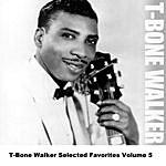 T-Bone Walker T-Bone Walker Selected Favorites Volume 5