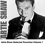 Artie Shaw Artie Shaw Selected Favorites Volume 1