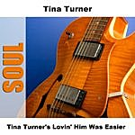 Tina Turner Tina Turner's Lovin' Him Was Easier
